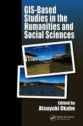 GIS-based Studies in the Humanities and Social Sciences by Atsuyuki Okabe