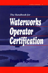 Handbook for Waterworks Operator Certification by Frank R. Spellman