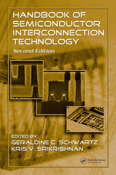Handbook of Semiconductor Interconnection Technology, Second Edition by Geraldine Cogin Shwartz