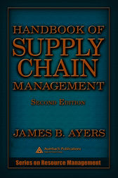 Handbook of Supply Chain Management, Second Edition by James B. Ayers
