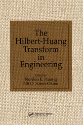 The Hilbert-Huang Transform in Engineering by Norden E. Huang