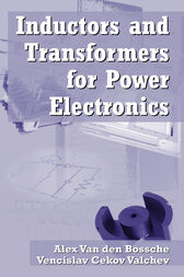Inductors and Transformers for Power Electronics by Vencislav Cekov Valchev
