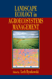 Landscape Ecology in Agroecosystems Management by Lech Ryszkowski