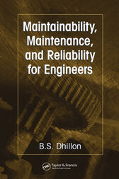 Maintainability, Maintenance, and Reliability for Engineers by B.S. Dhillon