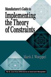 Manufacturer's Guide to Implementing the Theory of Constraints by Mark Woeppel
