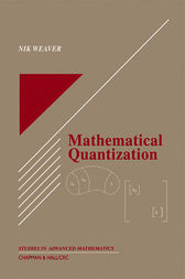 Mathematical Quantization by Nik Weaver