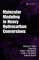 Molecular Modeling in Heavy Hydrocarbon Conversions by Michael T. Klein