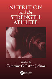 Nutrition and the Strength Athlete by Catherine G. R. Jackson