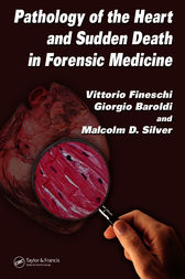 Pathology of the Heart and Sudden Death in Forensic Medicine by Vittorio Fineschi