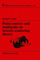 Point Sources and Multipoles in Inverse Scattering Theory by Roland Potthast