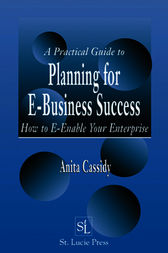 A Practical Guide to Planning for E-Business Success by Anita Cassidy