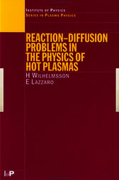 Reaction-Diffusion Problems in the Physics of Hot Plasmas by H Wilhelmsson