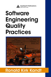 Software Engineering Quality Practices by Ronald Kirk Kandt