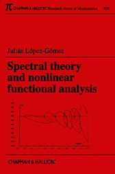 Spectral Theory and Nonlinear Functional Analysis by Julian Lopez-Gomez