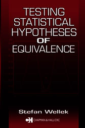 Testing Statistical Hypotheses of Equivalence by Stefan Wellek