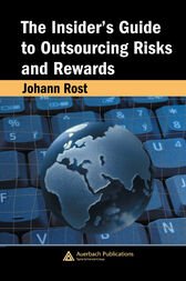 The Insider's Guide to Outsourcing Risks and Rewards by Johann Rost
