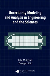 Uncertainty Modeling and Analysis in Engineering and the Sciences by Bilal M. Ayyub