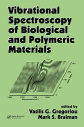Vibrational Spectroscopy of Biological and Polymeric Materials by Vasilis G. Gregoriou