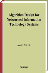 Algorithm Design for Networked Information Technology Systems by C.V. Ramamoorthy