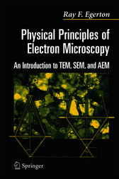 Physical Principles of Electron Microscopy by R.F. Egerton