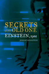 Secrets of the Old One by Jeremy Bernstein