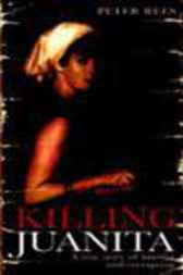 Killing Juanita by Peter Rees