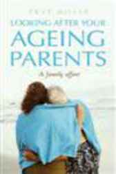 Looking after your ageing parents by Prue Miller