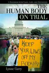 The Human Body on Trial by Lynne Curry