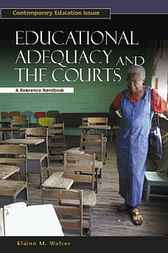 Educational Adequacy and the Courts by Elaine M. Walker