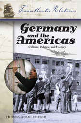 Germany and the Americas by Thomas Adam; Will Kaufman