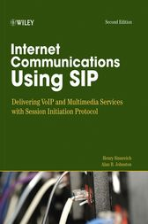 Internet Communications Using SIP by Henry Sinnreich