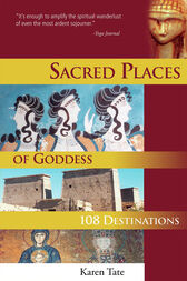 Sacred Places of Goddess by Karen Tate