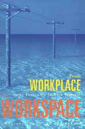 From Workplace to Workspace by Maureen James