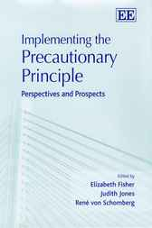 Implementing the Precautionary Principle: Perspectives and Prospects by E. Fisher
