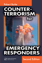 Counter-Terrorism for Emergency Responders, Second Edition by Robert A. Burke