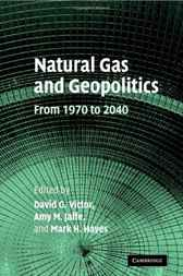 Natural Gas and Geopolitics by David G. Victor
