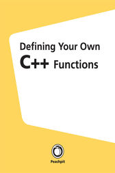 Defining Your Own C++ Functions by Larry Ullman