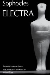 Electra by Sophocles;  Anne Carson;  Michael Shaw