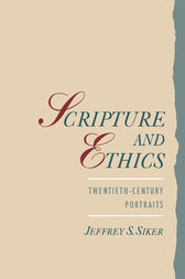 Scripture and Ethics by Jeffrey Siker