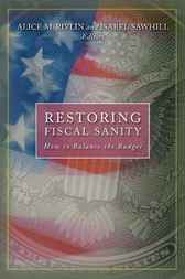 Restoring Fiscal Sanity by Alice M. Rivlin