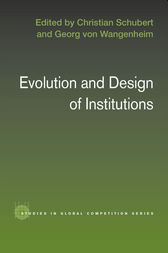Evolution and Design of Institutions by Christian Schubert