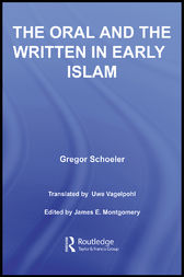 The Oral and the Written in Early Islam by Gregor Schoeler