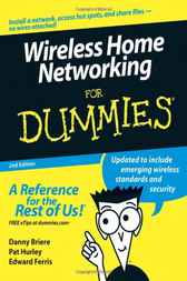 Wireless Home Networking For Dummies by Danny Briere