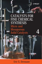 Catalysts for Fine Chemical Synthesis, Microporous and Mesoporous Solid Catalysts by Eric G. Derouane
