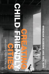 Creating Child Friendly Cities by Brendan Gleeson