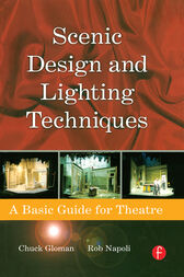 Scenic Design and Lighting Techniques by Rob Napoli