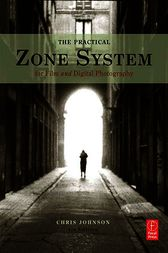 The Practical Zone System by Chris Johnson
