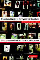 Transitional Justice in the Twenty-First Century by Naomi Roht-Arriaza