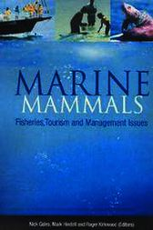 Marine Mammals: Fisheries, Tourism and Management Issues by Nicholas Gales