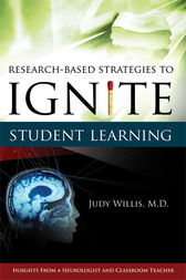 Research-Based Strategies to Ignite Student Learning by Judith Willis M.D.